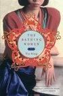 The Bathing Women: A Novel