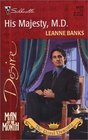 His Majesty, M.D. (Man of the Month) (Royal Dumonts, Bk 2) (Silhouette Desire, No 1435)