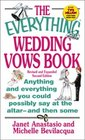 The Everything Wedding Vows Book Anything and Everything You Could Possibly Say at the Altar - And Then Some
