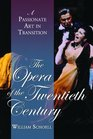 The Opera of the Twentieth Century A Passionate Art in Transition