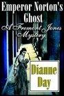 Emperor Norton's Ghost (Fremont Jones Mystery, 4)
