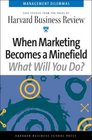 When Marketing Becomes a Minefield (Harvard Business Review Management Dilemas)