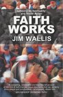 Faith Works Lessons on Spirituality and Social Action