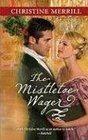 The Mistletoe Wager (Harlequin Historical, No 925)