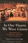 In Our Hearts We Were Giants: The Remarkable Story of the Lilliput Troupe - a Dwarf Family's Survival of the Holocaust