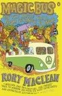 Magic Bus On the Hippie Trail from Istanbul to India
