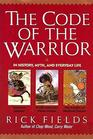 The Code of the Warrior in History Myth and Everyday Life