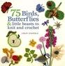 75 Butterflies Bees Birds  Other Creatures to Knit  Crochet