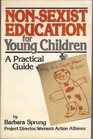 Non-Sexist Education for Young Children A Practical Guide