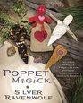 Poppet Magick Patterns Spells  Formulas for Poppets Spirit Dolls  Magickal Animals