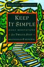 Keep It Simple : Daily Meditations For Twelve-Step Beginnings And Renewal (Hazelden Meditation Series)