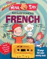 The Totally Amazing Hear and Say Kids Guide to Learning French