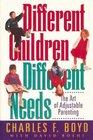 Different Children, Different Needs : The Art of Adjustable Parenting