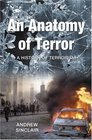 An Anatomy of Terror  A History of Terrorism