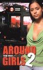 Around the Way Girls 2: Who Got Game? / The Life of Juicy Brown / Diamond N Da Rough