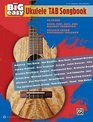 The Big Easy Ukulele TAB Songbook: 62 Songs -- Rock, Pop, Jazz, and Holiday Favorites!