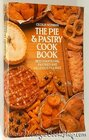 The Pie and Pastry Cookbook