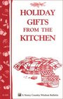 Holiday Gifts from the Kitchen : Storey Country Wisdom Bulletin A-164 (Country Wisdom Bulletins Series Volume a-164)