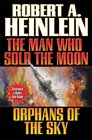 The Man Who Sold the Moon / Orphans of the Sky
