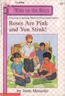 Roses Are Pink and You Stink
