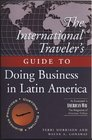 The International Traveller's Guide to Doing Business in Latin America