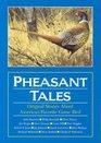 Pheasant Tales Original Stories About America's Favorite Game Bird
