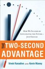 The Two-Second Advantage How We Succeed by Anticipating the Future--Just Enough
