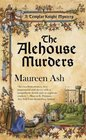 The Alehouse Murders (Templar Knight, Bk 1)