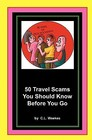 50 Travel Scams You Should Know Before You Go (Volume 1)