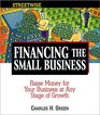 Streetwise Financing the Small Business Raise Money for Your Business at Any Stage of Growth