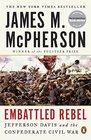 Embattled Rebel Jefferson Davis and the Confederate Civil War