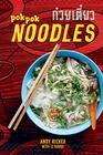 POK POK Noodles Recipes from Thailand and Beyond