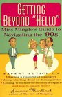 Getting Beyond Hello Miss Minle's Guide to Navigating the Nineties