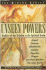 Unseen Powers Realities of Our Relation to the Spiritual Realm