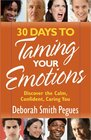 30 Days to Taming Your Emotions Discover the Calm Confident Caring You