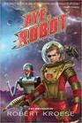 Aye, Robot (A Rex Nihilo Adventure) (Starship Grifters) (Volume 2)