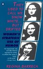 They Used to Call Me Snow Whitebut I Drifted  Women's Strategic Use of Humor