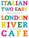 Italian Two Easy Simple Recipes from the London River Cafe