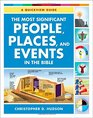 The Most Significant People Places and Events in the Bible A Quickview Guide