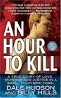 An Hour to Kill A True Story of Love Murder and Justice in a Small Southern Town