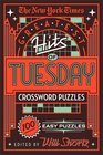 The New York Times Greatest Hits of Tuesday Crossword Puzzles 100 Easy Puzzles