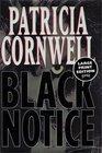Black Notice (Kay Scarpetta, Bk 10) (Large Print)
