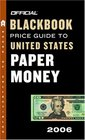 The Official Blackbook Price Guide to U.S. Paper Money 2006, Edition #38 (Official Blackbook Price Guide to United States Paper Money)