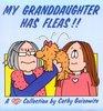 My Granddaughter Has Fleas!!