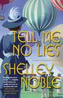 Tell Me No Lies A Lady Dunbridge Novel