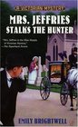 Mrs. Jeffries Stalks The Hunter (Mrs. Jeffries, Bk 19)