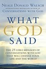 What God Said The 25 Core Messages of Conversations with God That Will Change Your Life and the World