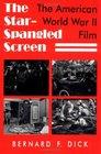 The StarSpangled Screen The American World War II Film
