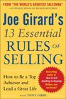Joe Girard's 13 Essential Rules of Selling How to Be a Top Achiever and Lead a Great Life