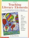 Teaching Literary Elements  Easy Strategies and Activities to Help Kids Explore and Enrich Their Experiences with Literature